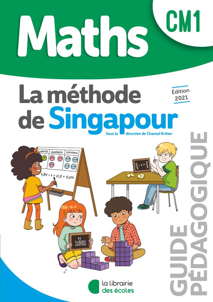Méthode de Singapour – Guide pédagogique – Édition 2021 – CM1
