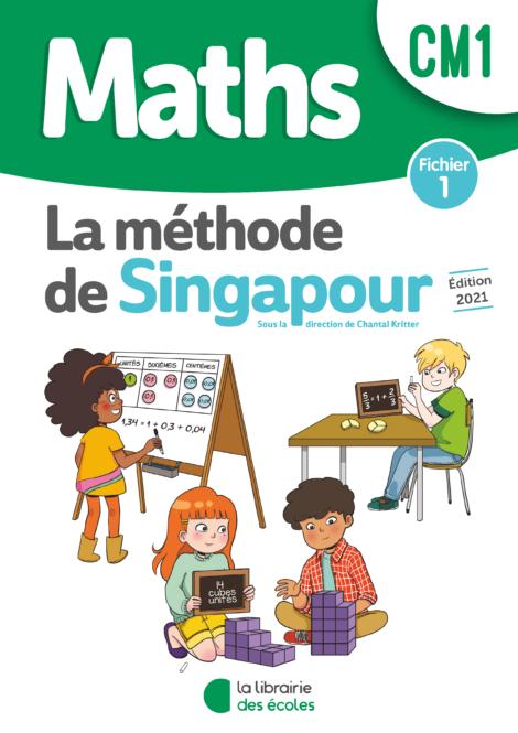 Méthode de Singapour – Fichier 1 – Édition 2021 – CM1