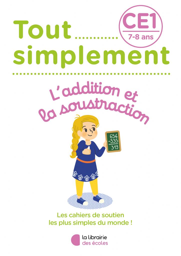 Tout simplement - L'addition et la soustraction - CE1