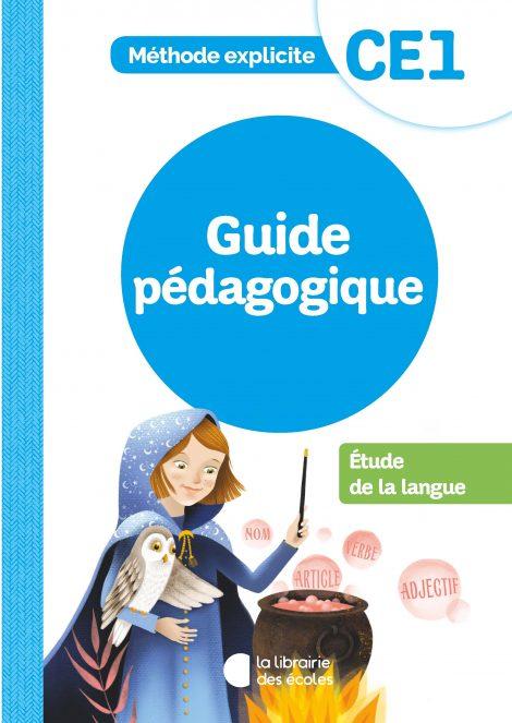 Méthode explicite - Guide pédagogique - Etude de la langue - CE1