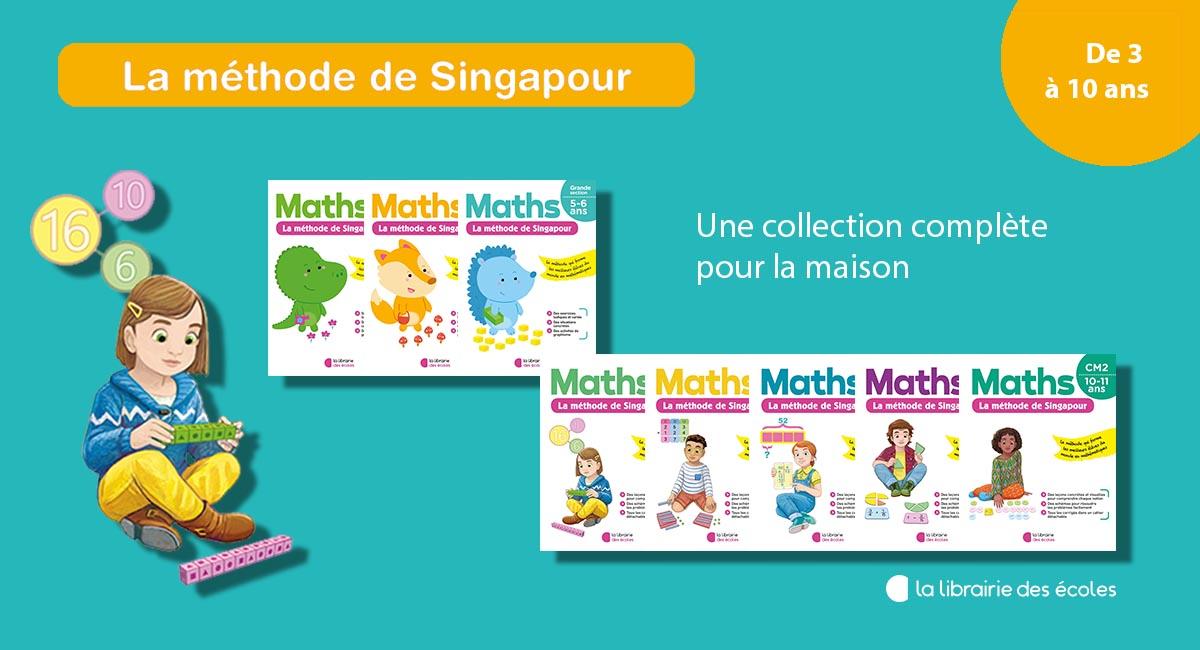 La méthode de Singapour La Librairie des Ecoles