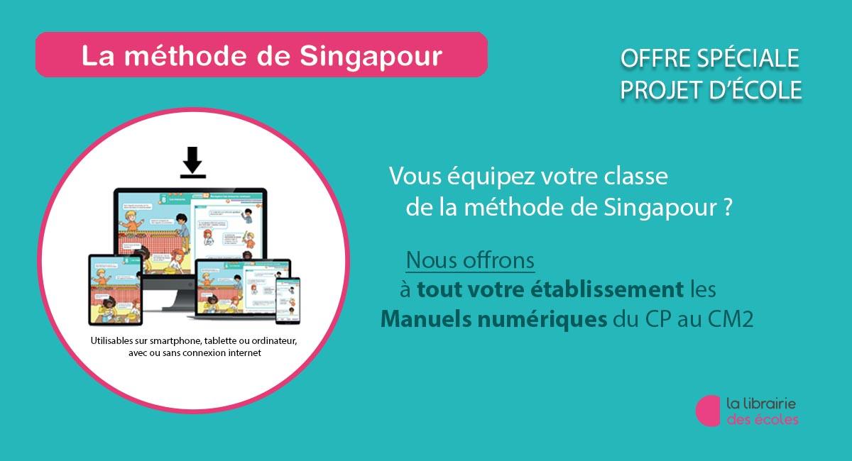 La méthode de Singapour La Librairie des Ecoles - manuels numériques